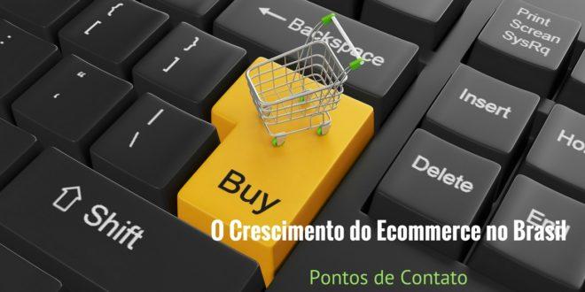 O Crescimento do Ecommerce no Brasil