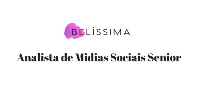 Belíssima Cosméticos - Analista de Midias Sociais Senior