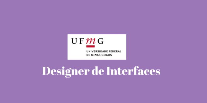 Universidade Federal de Minas Gerais - Designer de Interfaces