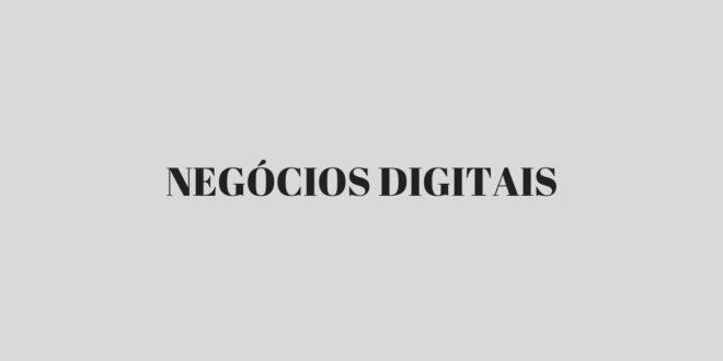 Como funciona os Negócios Digitais?
